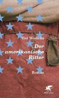 Wodicka, Der amerikanische Ritter