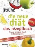 Die neue Diät, das Rezeptbuch