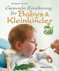 Gesunde Ernährung für Babys & Kleinkinder