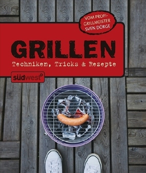 Grillen; Techniken, Tricks & Rezepte   ; Deutsch;  -