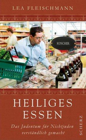 Heiliges Essen - Das Judentum für Nichtjuden verständlich gemacht