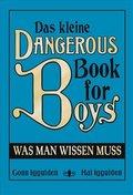 Das kleine Dangerous Book for Boys. Was man wissen muss