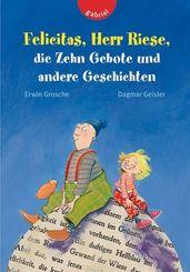Felicitas, Herr Riese, die Zehn Gebote und andere Geschichten