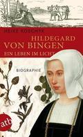 Hildegard von Bingen, Ein Leben im Licht