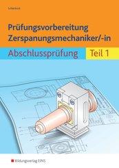 Prüfungsvorbereitung Zerspanungsmechaniker/-in - Tl.1