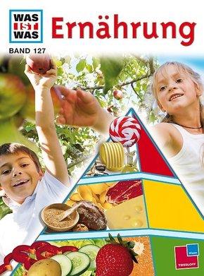 Ernährung - Was ist was Bd.127