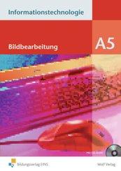 Informationstechnologie, Ausgabe Realschule Bayern: Bildbearbeitung, m. CD-ROM