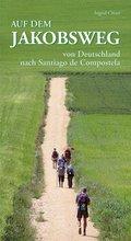 Auf dem Jakobsweg von Deutschland nach Santiago de Compostela