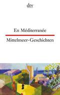 En Méditerranée; Mittelmeer-Geschichten
