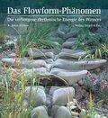 Das Flowform Phänomen