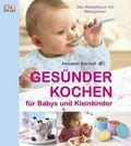 Gesünder Kochen für Babys und Kleinkinder