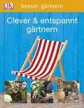 Clever & entspannt gärtnern