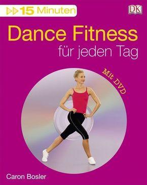 15 Minuten Dance Fitness für jeden Tag, m. DVD