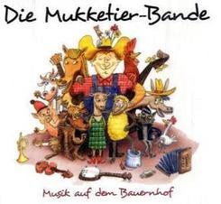 Die Mukketier-Bande, Musik auf dem Bauernhof, 1 Audio-CD + Bilderbuch