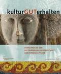 kulturGUTerhalten; Standards in der Restaurierungswissenschaft und Denkmalpflege