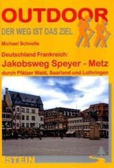 Deutschland, Frankreich: Jakobsweg Speyer - Metz durch Pfälzer Wald, Saarland und Lothringen