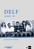 DELF scolaire - Prets pour l' Europe: Niveau B2, m. Audio-CD