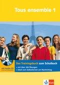 Tous ensemble, Ausgabe ab 2004: Das Trainingsbuch, m. Audio-CD; Bd.1