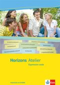Horizons Atelier: Expression orale - Arbeitsheft, m. CD-ROM