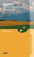 Geoland Ostschweiz, Voralpen, Graubünden