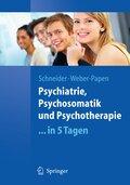 Psychiatrie, Psychosomatik und Psychotherapie . . . in 5 Tagen