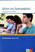 Sicher ins Zentralabitur: Geschichte, Trainingsheft m. CD-ROM