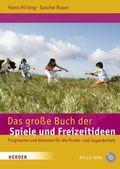 Das große Buch der Spiele und Freizeitideen, m. CD-ROM