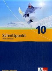 Schnittpunkt Mathematik 10. Ausgabe Nordrhein-Westfalen