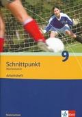 Schnittpunkt Mathematik, Realschule Niedersachsen, Neubearbeitung: 9. Schuljahr, Arbeitsheft
