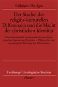 Der Stachel der religiös-kulturellen Differenzen und die Macht der christlichen Identität
