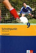 Schnittpunkt Mathematik, Ausgabe Berlin, Brandenburg, Mecklenburg-Vorpommern u. Sachsen-Anhalt: 9. Schuljahr, Arbeitsheft