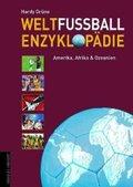 Weltfußball Enzyklopädie: Amerika, Afrika & Ozeanien; Bd.2