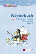 Bausteine Wörterbuch, Ausgabe 2007 für Bayern plus Anfangswortschatz Frühenglisch