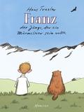 Franz - Der Junge, der ein Murmeltier sein wollte