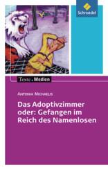 Das Adoptivzimmer oder: Gefangen im Reich des Namenlosen, Textausgabe mit Materialien