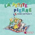 La Petite Pierre, Ausgabe Baden-Württemberg, Rheinland-Pfalz u. Saarland (2007): Lieder und Texte 4, Audio-CD; Bd.4