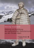Kleidung und Ausrüstung der kupferzeitlichen Gletschermumie aus den Ötztaler Alpen