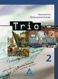 Trio, Gesellschaftslehre, Ausgabe 2008 Gesamtschule Hessen: 7./8. Schuljahr, Schülerband; Bd.2