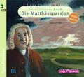 Starke Stücke, Johann Sebastian Bach - Die Matthäuspassion, 2 Audio-CDs