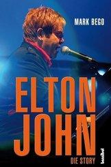 Elton John; Die Story   ; Aus d. Engl. v. Borchardt, Kirsten /Pfeiffer, Thomas /Topalova, Violeta; Deutsch; mit zahlr. Fotos -