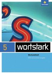 wortstark Plus, Differenzierende Ausgabe (2009): 5. Klasse, Werkstattheft