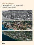 Baden-Württemberg, Landschaft im Wandel