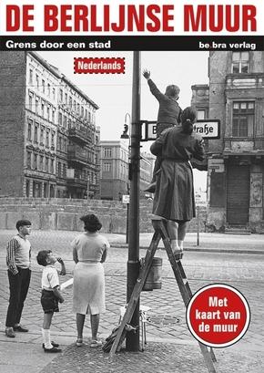 De Berlijnse Muur - Die Berliner Mauer, Grenze durch eine Stadt, niederländische Ausgabe