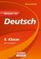 Besser in Deutsch, Realschule; 8. Klasse