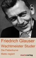 Wachtmeister Studer - Die Fieberkurve - Matto regiert
