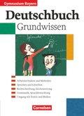 Deutschbuch, Gymnasium Bayern: 5.-10. Jahrgangsstufe, Grundwissen