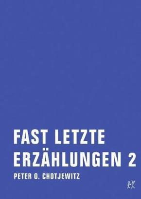 Fast letzte Erzählungen - Bd.2