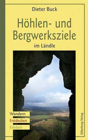 Höhlen- und Bergwerksziele im Ländle
