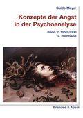 Konzepte der Angst in der Psychoanalyse - Bd.2/2