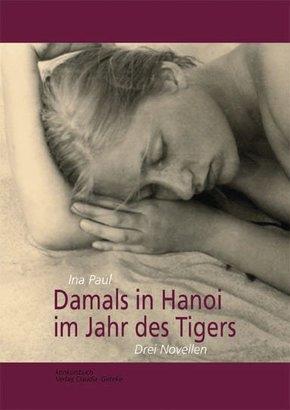 Damals in Hanoi im Jahr des Tigers